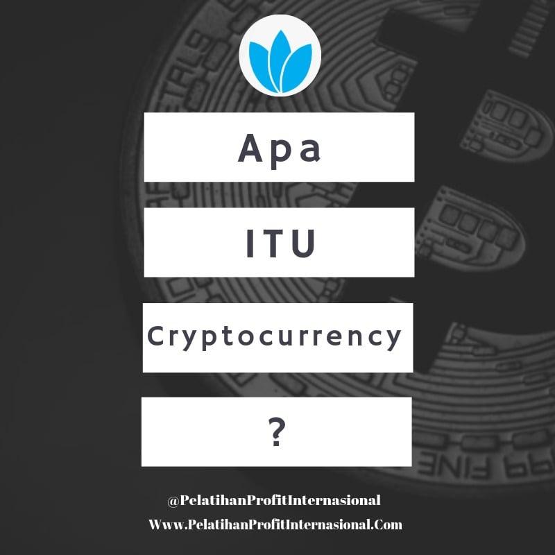 APA ITU CRYPTOCURRENCY ?