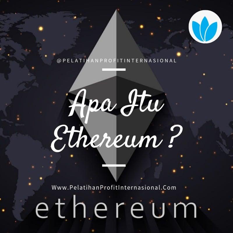 APA ITU ETHEREUM ?