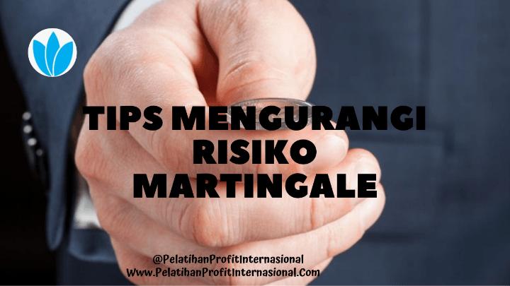 Tips Mengurangi Risiko Martingale
