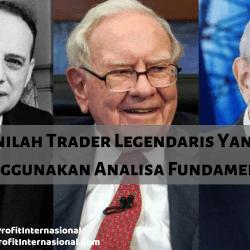 Inilah Trader Legendaris Yang Menggunakan Analisa Fundamental