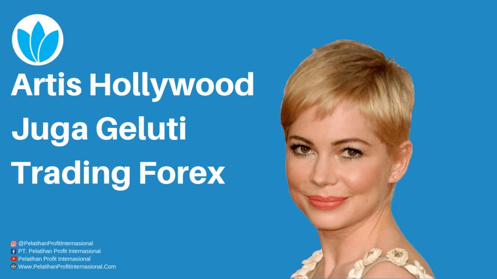 Artis Hollywood Juga Geluti Trading Forex