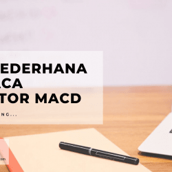 Cara Sederhana Membaca Indikator MACD
