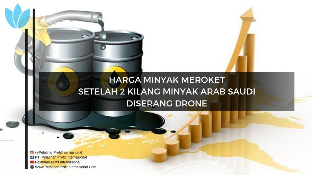 Harga Minyak Meroket Setelah 2 Kilang Minyak Arab Saudi Diserang Drone