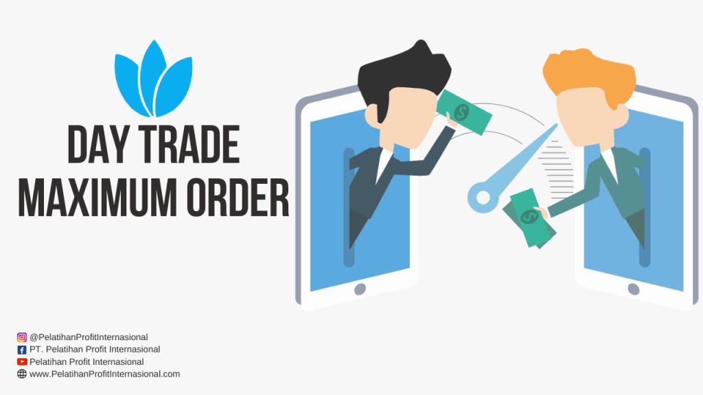 Day Trade Maximum Order