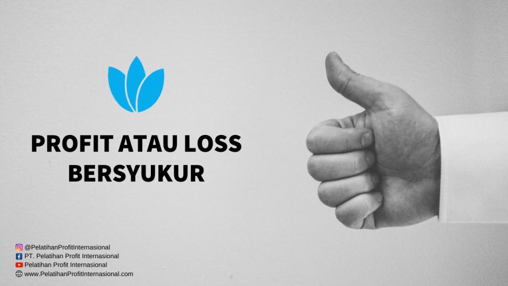 Profit Atau Loss Bersyukur