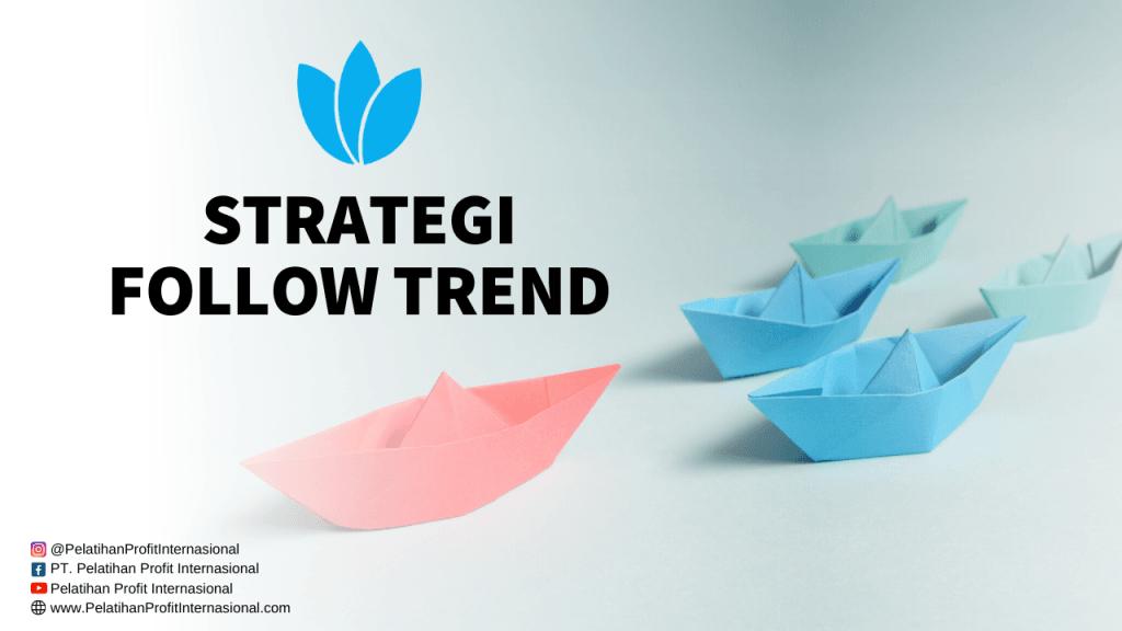 Strategi Follow Trend