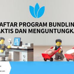 Daftar Program Bundling Praktis dan Menguntungkan