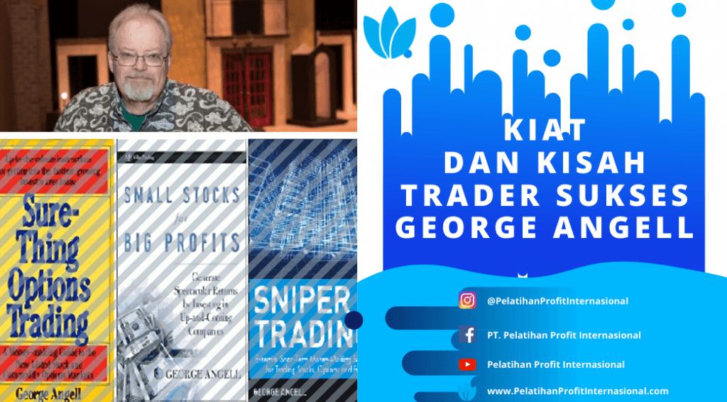 Kiat Dan Kisah Trader Sukses George Angell
