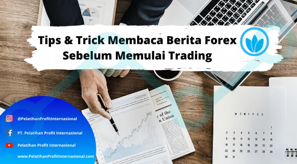 Tips & Trick Membaca Berita Forex Sebelum Memulai Trading