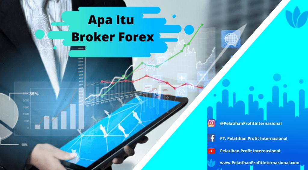 Apa Itu Broker Forex