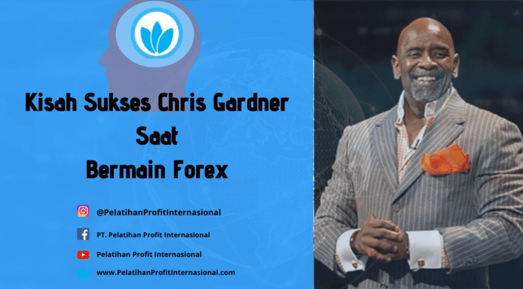 Kisah Sukses Chris Gardner Saat Bermain Forex