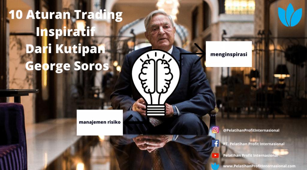 10 Aturan Trading Inspiratif Dari Kutipan George Soros