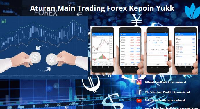 Aturan Main Trading Forex Kepoin Yukk