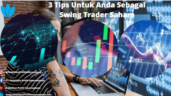 3 Tips Untuk Anda Sebagai Swing Trader Saham