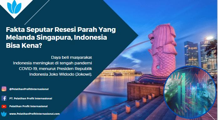 Fakta Seputar Resesi Parah Yang Melanda Singapura, Indonesia Bisa Kena?
