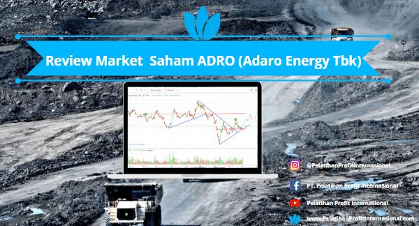 Review Market  Saham ADRO (Adaro Energy Tbk)