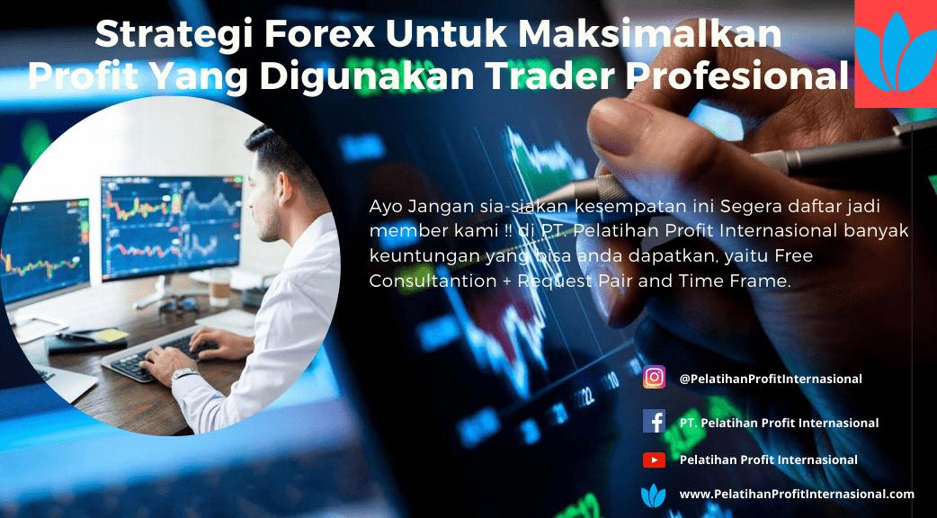 Strategi Forex Untuk Maksimalkan Profit Yang Digunakan ...