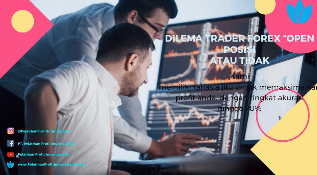 """Dilema Trader Forex """"Open Posisi Atau Tidak"""""""