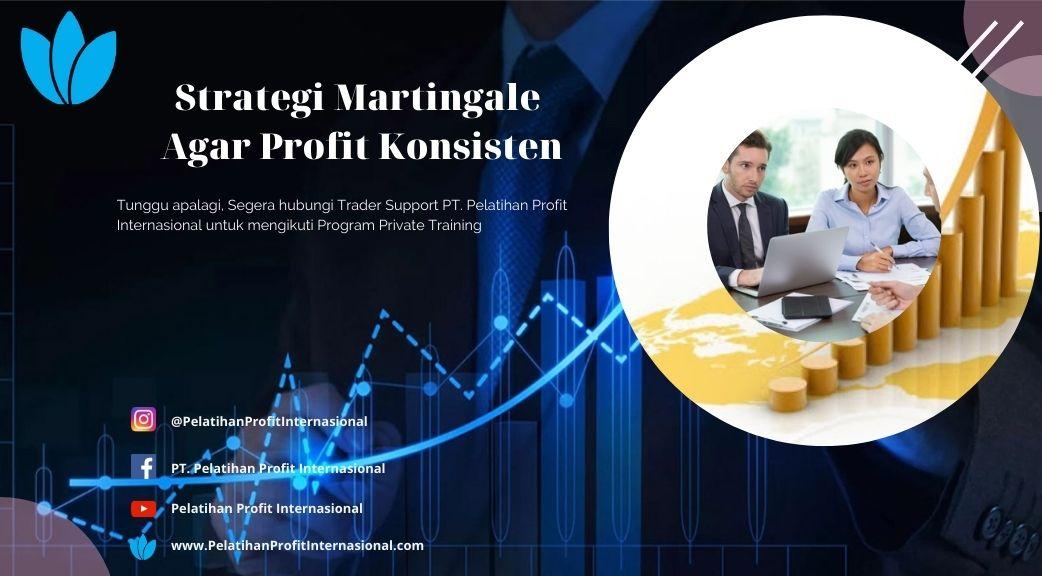 Strategi Martingale Agar Profit Konsisten | Pelatihan ...