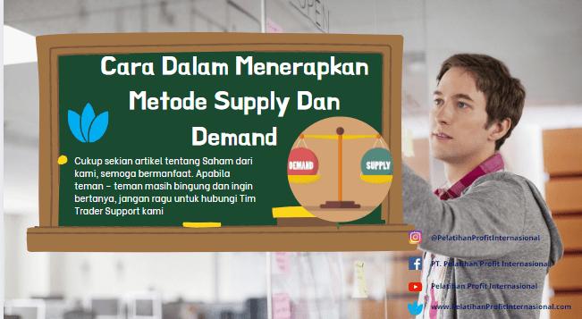 Cara Dalam Menerapkan Metode Supply Dan Demand