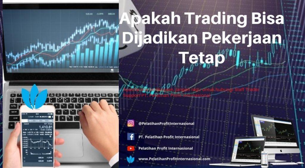 Apakah Trading Bisa Dijadikan Pekerjaan Tetap