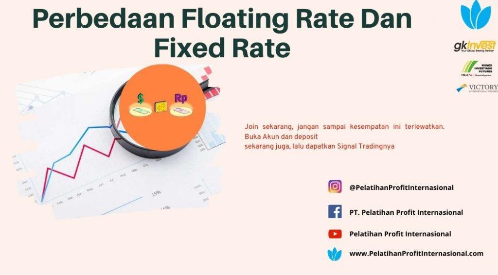 Perbedaan Floating Rate Dan Fixed Rate Pelatihan Profit Internasional