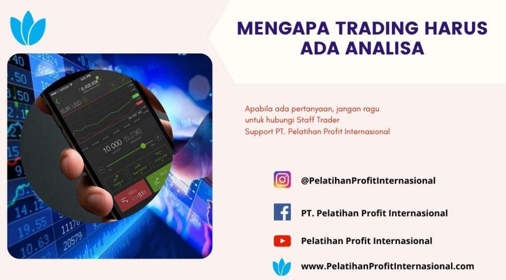 Mengapa Trading Harus Ada Analisa