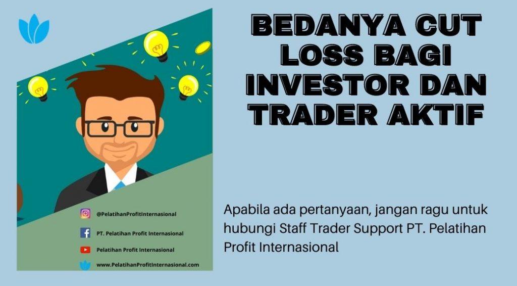 Bedanya Cut Loss Bagi Investor Dan Trader Aktif