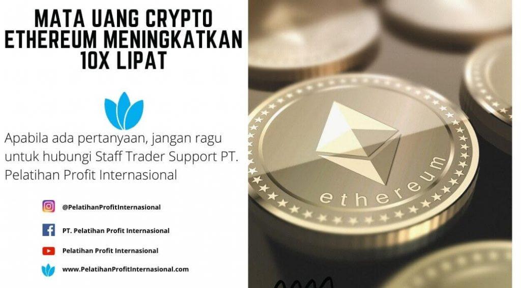 Mata Uang Crypto Ethereum Meningkatkan 10x Lipat