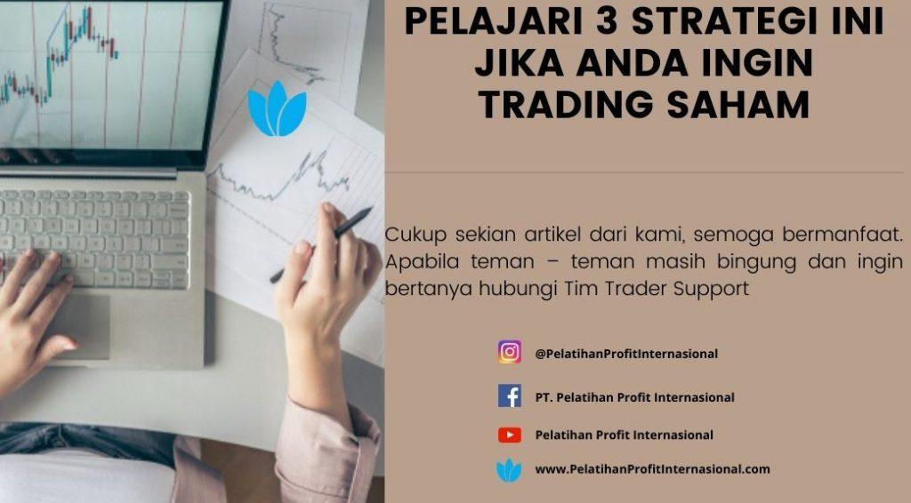 Pelajari 3 Strategi ini Jika Anda Ingin Trading Saham