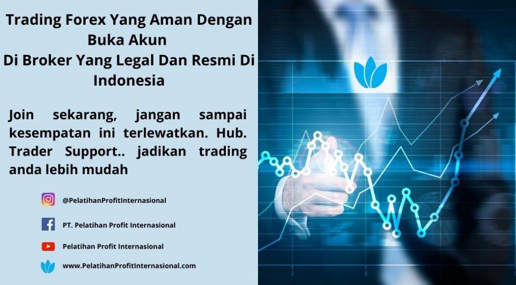 Trading Forex Yang Aman Dengan Buka Akun Di Broker Yang Legal Dan Resmi Di Indonesia